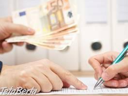 Ponúkame požičky od súkromných osob , Práca, Kancelária - administratíva  | Tetaberta.sk - bazár, inzercia zadarmo