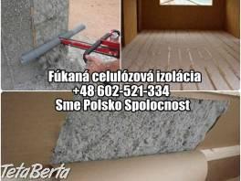 Fúkaná celulózová izolácia, Polsko Spolocnost , Obchod a služby, Ostatné  | Tetaberta.sk - bazár, inzercia zadarmo