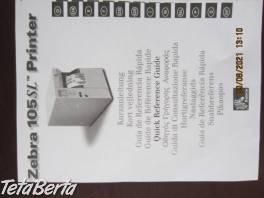 tlač ETIKIET - ZEBRA105SL , Elektro, Tlačiarne, skenery, monitory  | Tetaberta.sk - bazár, inzercia zadarmo