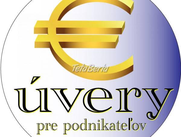 Úvery pre podnikateľov, foto 1 Obchod a služby, Financie   Tetaberta.sk - bazár, inzercia zadarmo