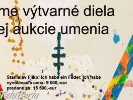 Prijímame výtvarné diela do jarnej aukcie umenia , Hobby, voľný čas, Umenie a zbierky  | Tetaberta.sk - bazár, inzercia zadarmo