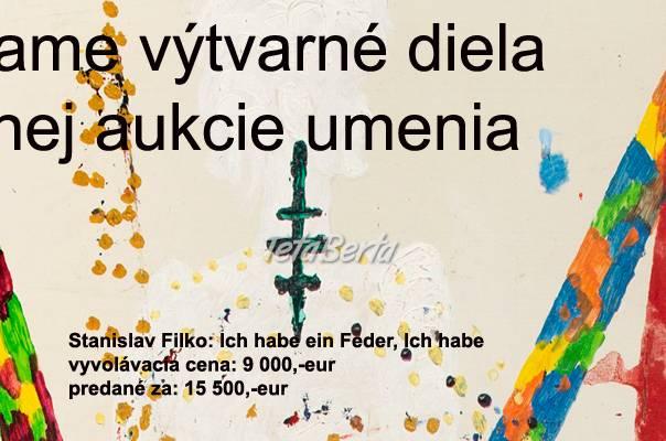 Prijímame výtvarné diela do jarnej aukcie umenia, foto 1 Hobby, voľný čas, Umenie a zbierky | Tetaberta.sk - bazár, inzercia zadarmo