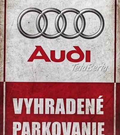 Vyhradené parkovanie - AUDI, foto 1 Náhradné diely a príslušenstvo, Ostatné | Tetaberta.sk - bazár, inzercia zadarmo