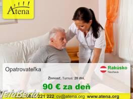 Opatrovanie v Rakúsku  , Práca, Zákaznícky servis  | Tetaberta.sk - bazár, inzercia zadarmo