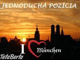 Mníchov –  DOBRÁ a JEDNODUCHÁ pozícia , Práca, Zdravotníctvo a farmácia    Tetaberta.sk - bazár, inzercia zadarmo