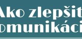 Naučenie sa vhodnej a správnej komunikácii , Obchod a služby, Kurzy a školenia  | Tetaberta.sk - bazár, inzercia zadarmo