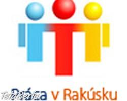 = Pracuj v Rakúsku už za 1 týždeň = , Práca, Hoteliérstvo a gastronómia  | Tetaberta.sk - bazár, inzercia zadarmo