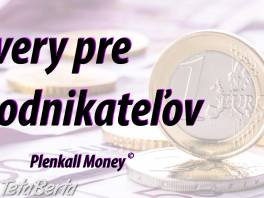 Úvery pre živnostníkov a podnikateľov , Obchod a služby, Ostatné  | Tetaberta.sk - bazár, inzercia zadarmo