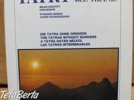 Predám knihu Tatry bez hraníc. , Hobby, voľný čas, Film, hudba a knihy  | Tetaberta.sk - bazár, inzercia zadarmo