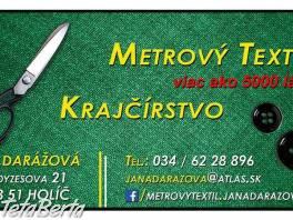 METROVÝ TEXTIL A KRAJČÍRSTVO , Móda, krása a zdravie, Ostatné  | Tetaberta.sk - bazár, inzercia zadarmo