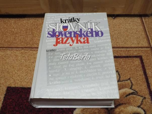 Predám krátky slovník slovenského jazyka - , foto 1 Obchod a služby, Ostatné | Tetaberta.sk - bazár, inzercia zadarmo