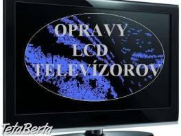 Opravy LCD.LED,Plazma televízorov,audio-video technika. , Obchod a služby, Ostatné  | Tetaberta.sk - bazár, inzercia zadarmo