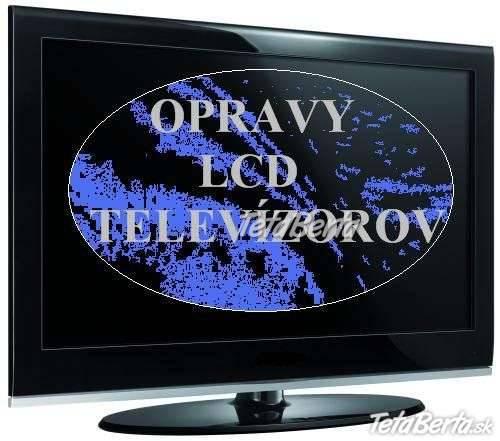 Opravy LCD.LED,Plazma televízorov,audio-video technika., foto 1 Obchod a služby, Ostatné | Tetaberta.sk - bazár, inzercia zadarmo