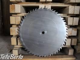Pílový kotúč 600mm na cirkular , Dom a záhrada, Náradie  | Tetaberta.sk - bazár, inzercia zadarmo