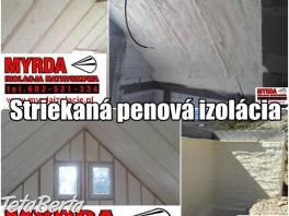 Striekaná penová izolácia MYRDA , Obchod a služby, Ostatné    Tetaberta.sk - bazár, inzercia zadarmo
