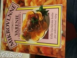 kuchárska kniha pre mikrovlnné rúry , Hobby, voľný čas, Film, hudba a knihy  | Tetaberta.sk - bazár, inzercia zadarmo