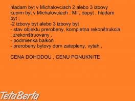 hľadám byt v Michalovciach 2 alebo 3 izbový , Reality, Byty    Tetaberta.sk - bazár, inzercia zadarmo