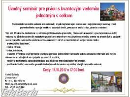 Úvodný seminár pre prácu s kvantovým vedomím jednotným s celkom , Hobby, voľný čas, Udalosti a predstavenia  | Tetaberta.sk - bazár, inzercia zadarmo