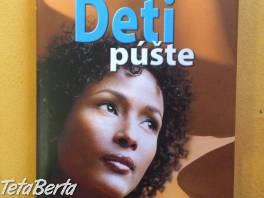 Predám knihu od Waris Dirieovej - Deti púšte  , Hobby, voľný čas, Film, hudba a knihy  | Tetaberta.sk - bazár, inzercia zadarmo