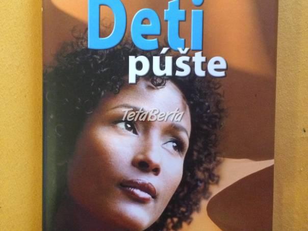 Predám knihu od Waris Dirieovej - Deti púšte , foto 1 Hobby, voľný čas, Film, hudba a knihy | Tetaberta.sk - bazár, inzercia zadarmo