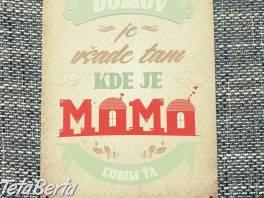 Domov je tam, kde je MAMA , Dom a záhrada, Nábytok, police, skrine    Tetaberta.sk - bazár, inzercia zadarmo