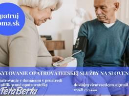 Opatrovanie na Slovensku – seniori, dôchodcovia, ŤZP , Obchod a služby, Ostatné    Tetaberta.sk - bazár, inzercia zadarmo