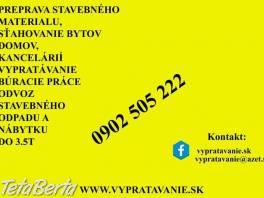 Vypratávanie,odvoz stavebného odpadu, preprava tovaru Ba , Dom a záhrada, Sťahovanie  | Tetaberta.sk - bazár, inzercia zadarmo