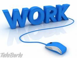 - - - - - - - - - Zárobok z domu na internete - - - - - - - - , Práca, Kancelária - administratíva  | Tetaberta.sk - bazár, inzercia zadarmo