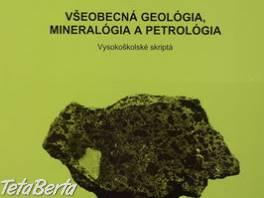 Kúpim knihu Všeobecná geológia, mineralógia a petrológia  , Hobby, voľný čas, Film, hudba a knihy  | Tetaberta.sk - bazár, inzercia zadarmo