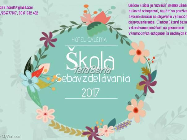 ŠKOLA SEBAVZDELÁVANIA 2017, foto 1 Obchod a služby, Kurzy a školenia | Tetaberta.sk - bazár, inzercia zadarmo