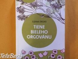 Predám knihu Tiene Bieleho orgovánu  , Hobby, voľný čas, Film, hudba a knihy  | Tetaberta.sk - bazár, inzercia zadarmo